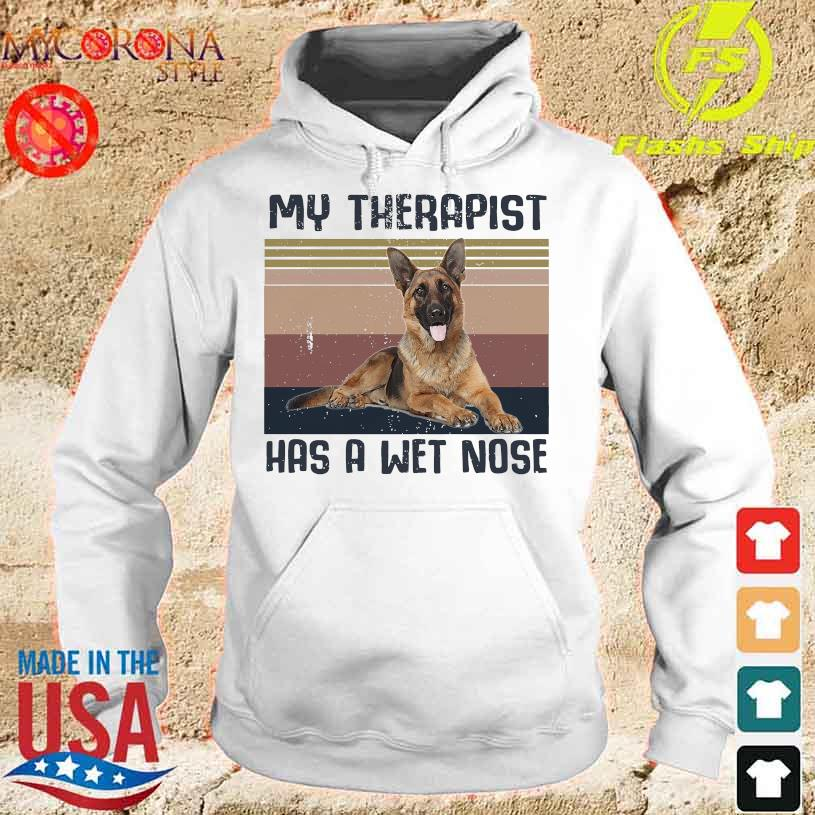 German Shepherd my therapist has a wet nose vintage s hoodie