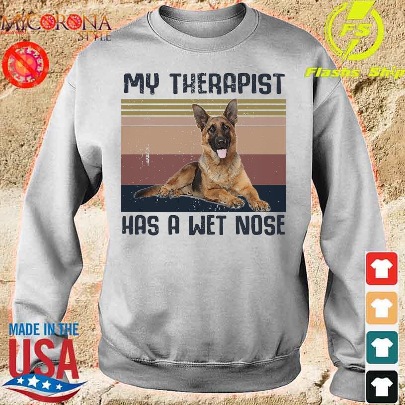 German Shepherd my therapist has a wet nose vintage s sweater