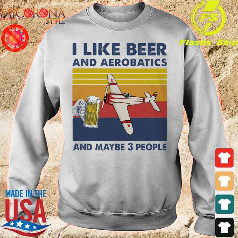 I like beer and aerobatics and maybe 3 people vintage s sweater