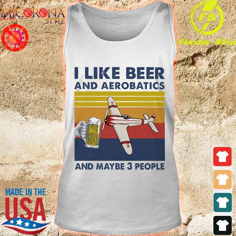 I like beer and aerobatics and maybe 3 people vintage s tank top