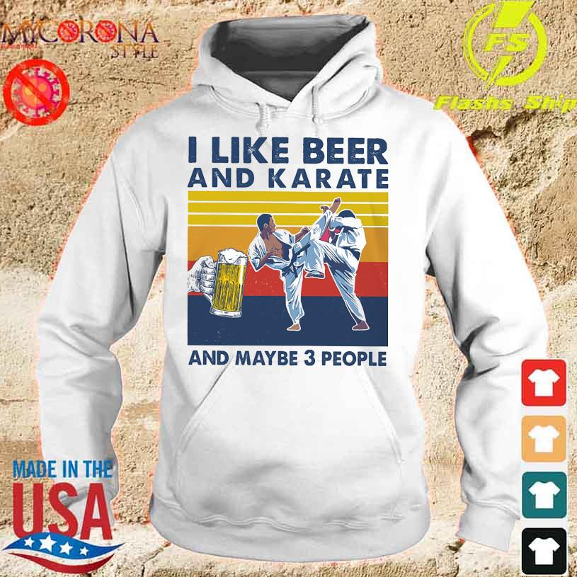 I like beer and Karate and maybe 3 people vintage s hoodie