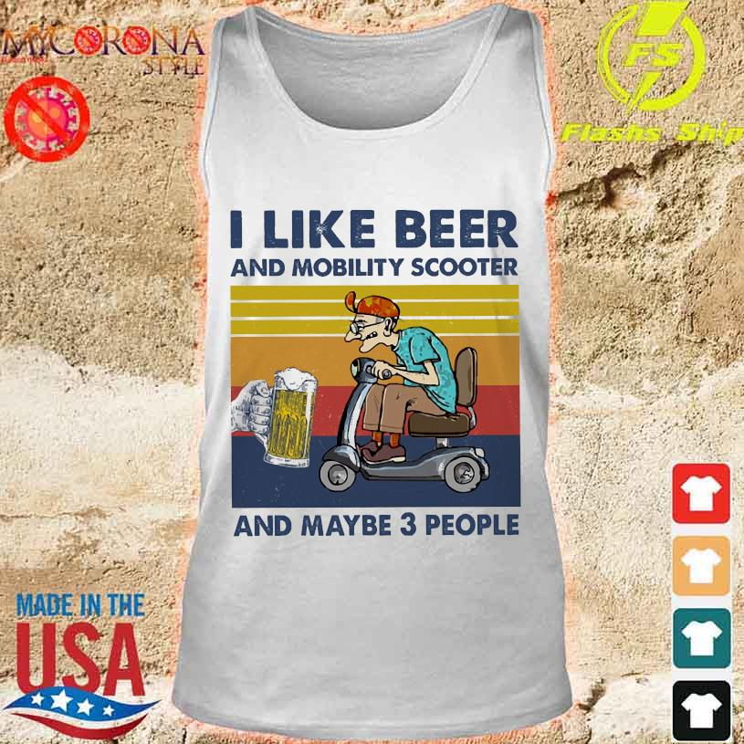 I like beer and mobility scooter and maybe 3 people vintage s tank top