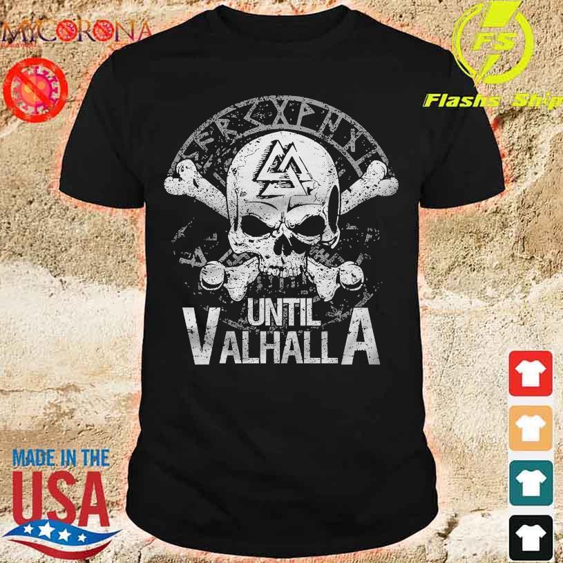 Skull Until Valhalla shirt