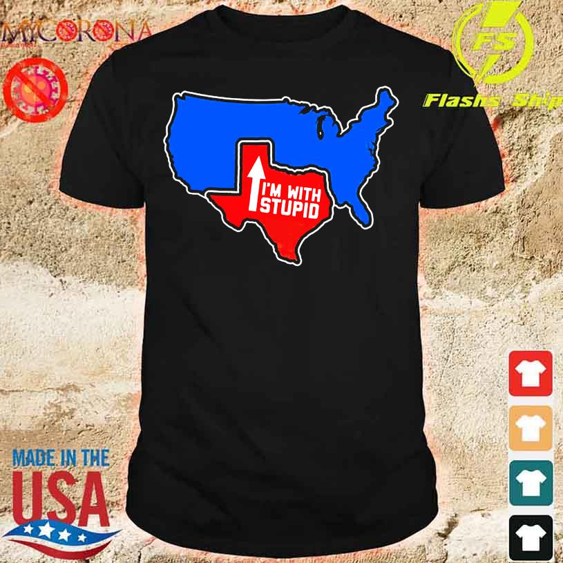 Texas Map I'm with Stupid shirt