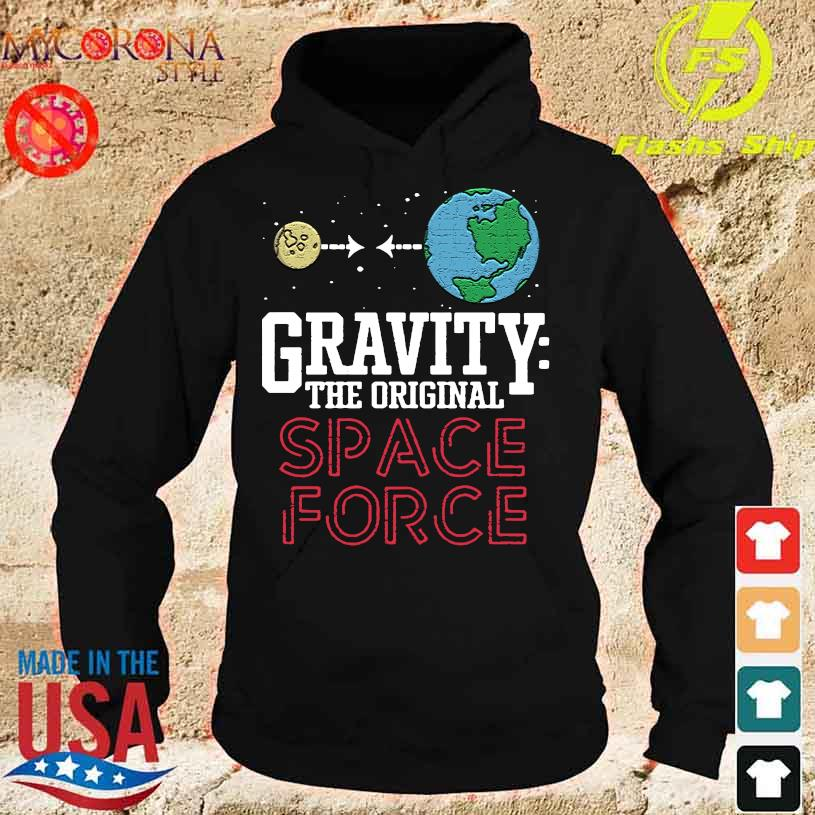 Official Gravity The Original Space Force Shirt hoodie
