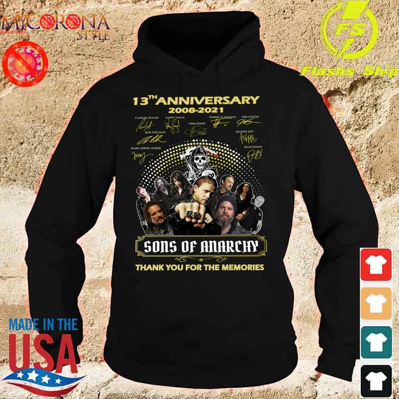 13th anniversary 2008 2021 Sons Of Anarchy thank You for the memories signatures s hoodie