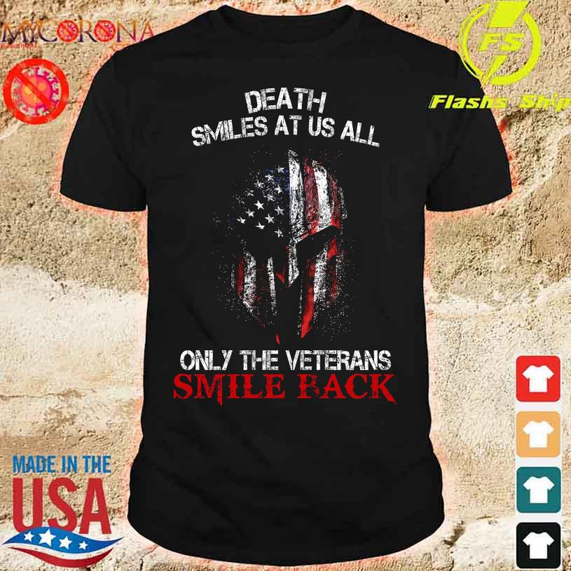 Death smiles at us all only the veterans smile back American flag shirt