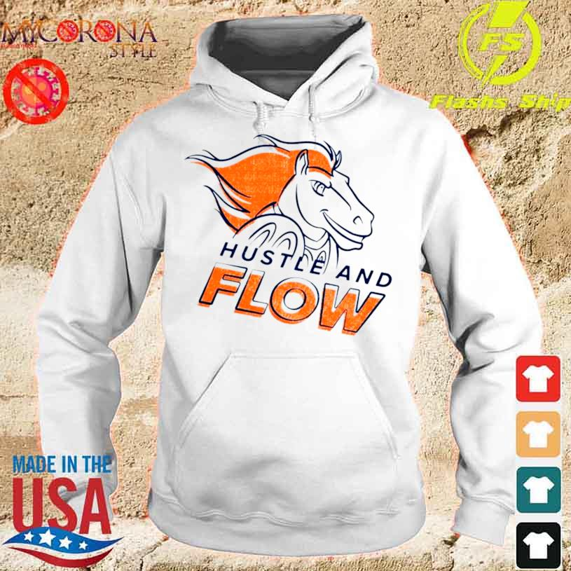 Denver Broncos Hustle And Flow Shirt hoodie