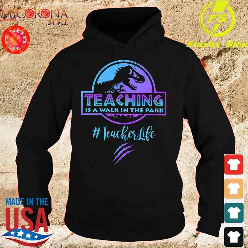 Jurassic Park teaching is a walk in the park #teacherlife s hoodie