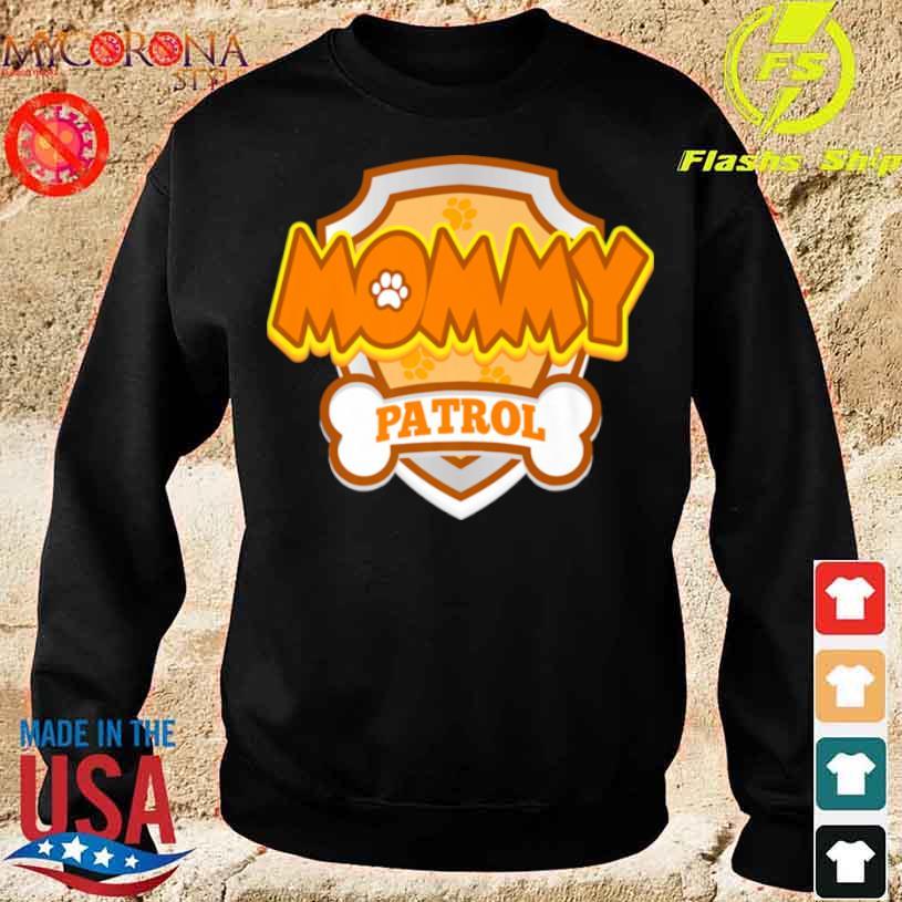 Mommy Patrol Dog Birthday Party Shirt sweater