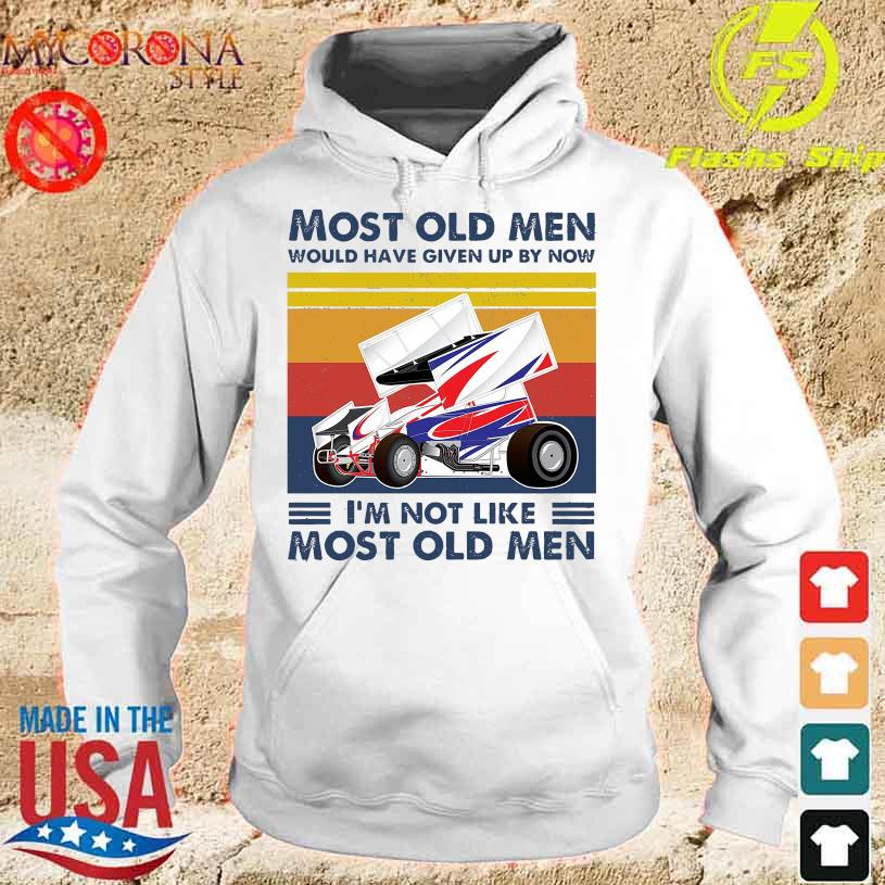 Motorsports Most old men would have given up by now I'm not like most old men vintage s hoodie
