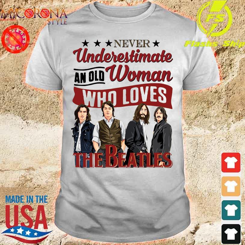 Never underestimate an old woman who loves The Beatles shirt