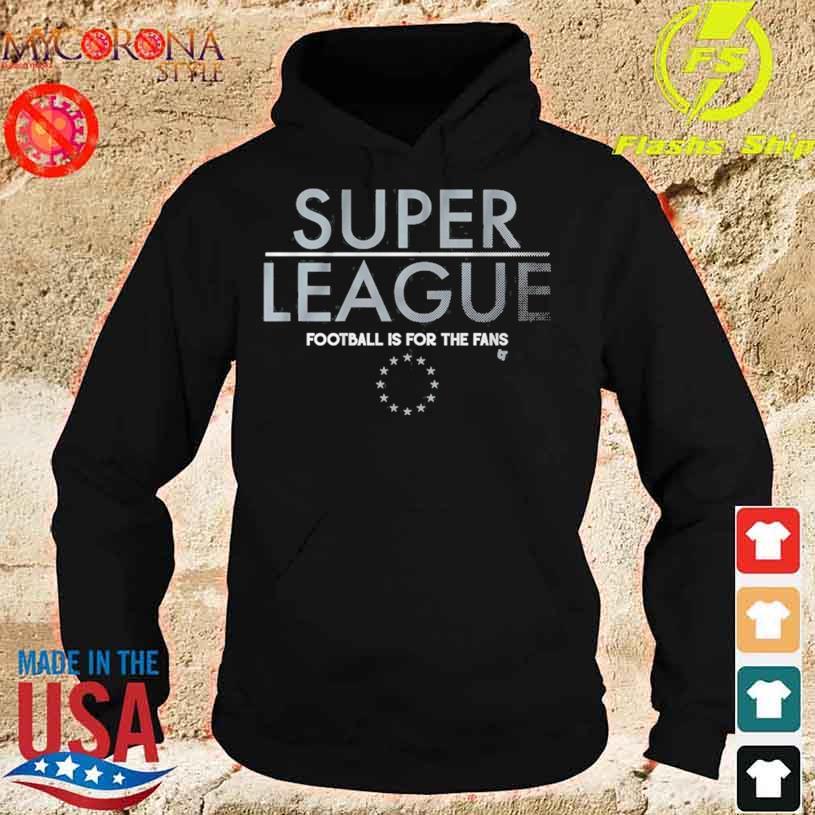 (NOT SO) SUPER LEAGUE Shirt hoodie