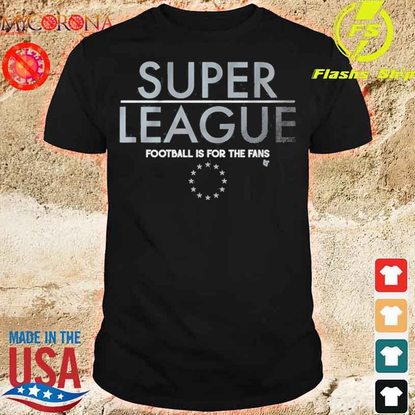 (NOT SO) SUPER LEAGUE Shirt