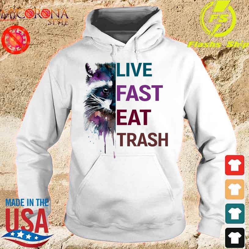 Racoon live fast eat trash s hoodie