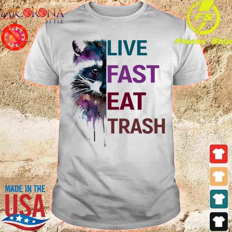 Racoon live fast eat trash shirt