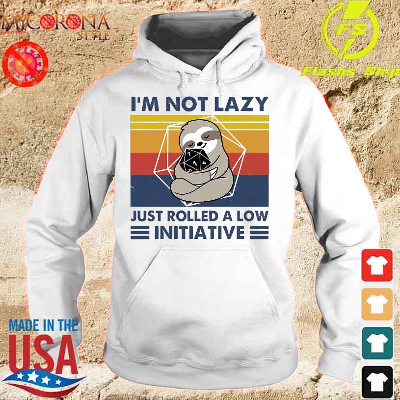 Sloth hug Initiative I'm not lazy just rolled a low vintage s hoodie