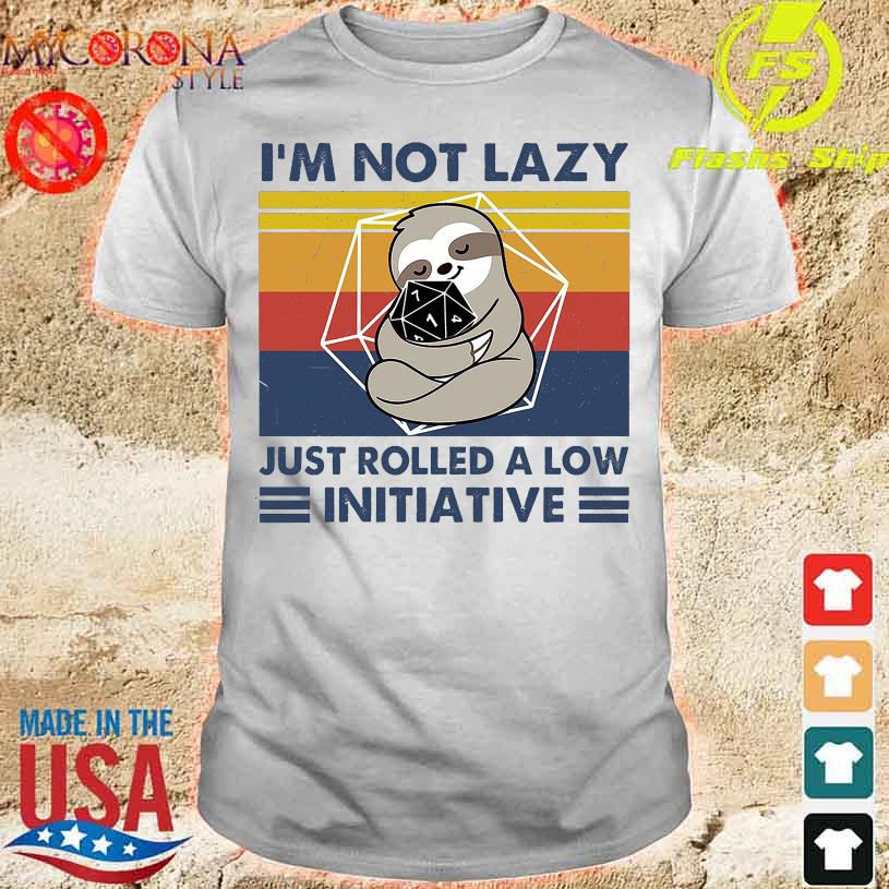 Sloth hug Initiative I'm not lazy just rolled a low vintage shirt