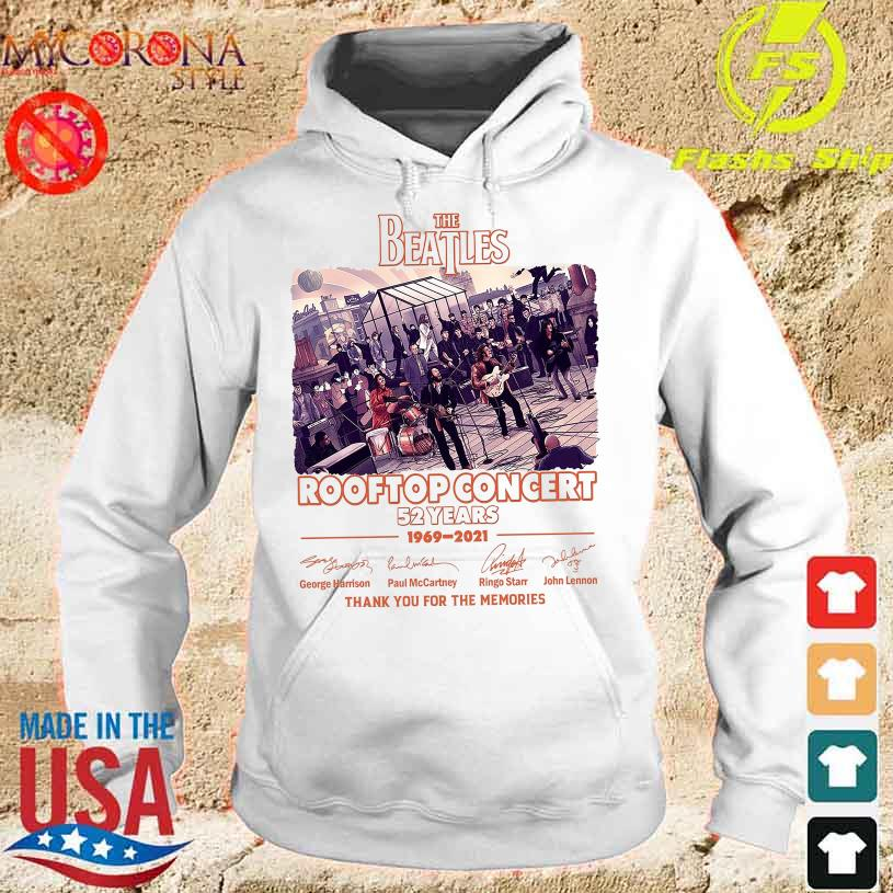 The Beatles Rooftop Concert 52 Years 1969 2021 thank You for the memories signatures shirt s hoodie