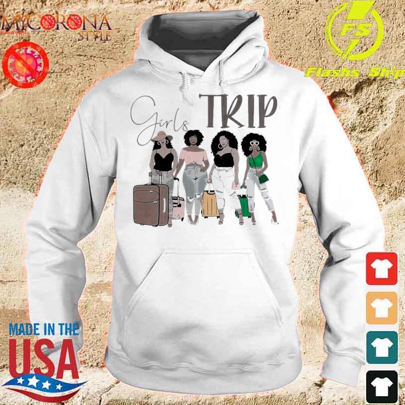 Black Girls Trip Shirt hoodie