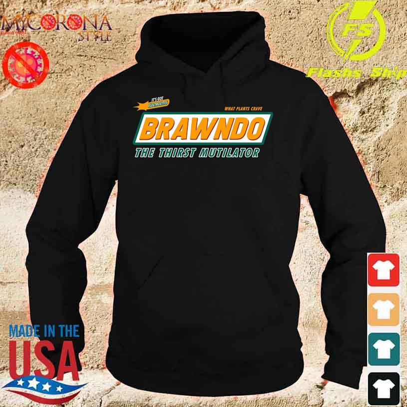 It's got Electrolytes Brawndo the thirst Mutilator s hoodie